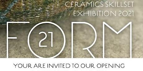 FORM 21: Ceramics Skillset Exhibition 2021 opening tickets
