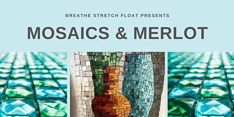 Mosaics and Merlot - Fundraising for the Love, Hope & Gratitude Foundation tickets
