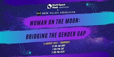 WSWA Webinar Series | Woman on the Moon: Bridging the Gender Gap tickets