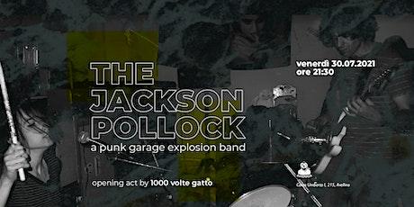 THE JACKSON POLLOCK | A Punk Garage Explosion Band biglietti