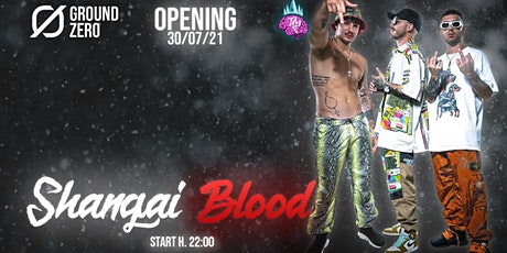 Opening  < SHANAGI BLOOD LIVE > 30-07-21 biglietti