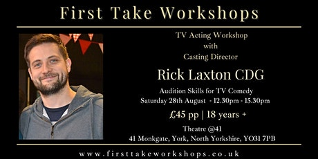 TV Acting Workshop  - with Casting Director Rick Laxton - Comedy Auditions tickets