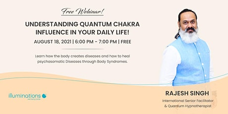 Free Webinar: Understanding Quantum Chakra Influence In Your Daily Life! tickets