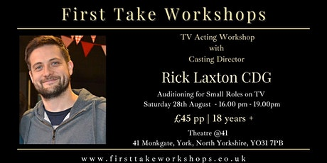 TV Acting Workshop  - with Casting Director Rick Laxton Small Role Audition tickets