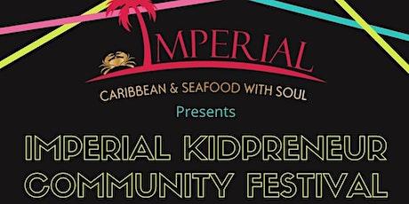 Imperial Gardens KidPreneur Community Festival tickets