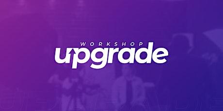 Workshop Upgrade ingressos