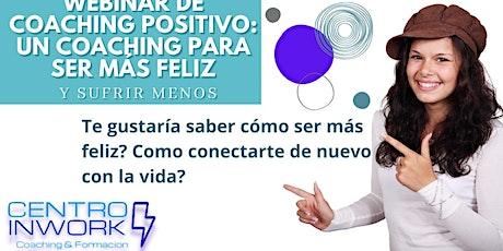 Webinar de Coaching Positivo: un Coaching para ser más Feliz tickets