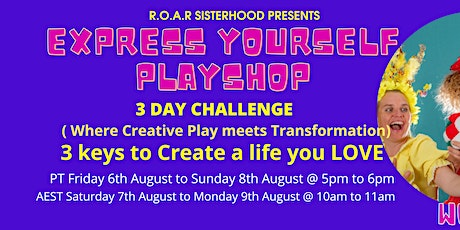 EXPRESS YOURSELF PLAYSHOP / 3 Keys to Embrace a Life you love tickets