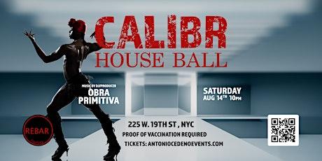 CALIBR HOUSE BALL tickets