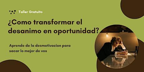 ¿Como transformar el desanimo en oportunidad? entradas