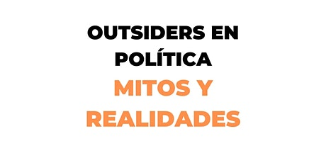 OUTSIDERS en política. MITOS Y REALIDADES entradas