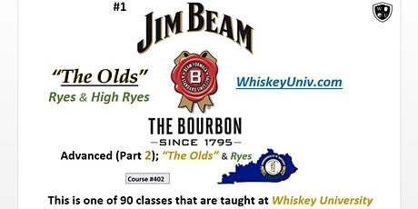 """Jim Beam ADVANCED, Part 2; """"The Olds"""" & High Ryes (Course #402) tickets"""