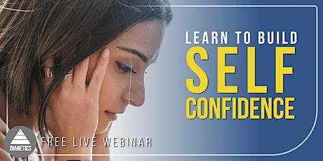 Learn To Build Self Confidence | Free Live Webinar tickets