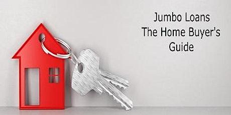 Jumbo Loans -  The Homebuyer's Guide  FREE 3 CE - Terri Madden - PRGM tickets
