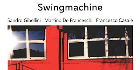 The Odd Trio - Swingmachine.  Gibellini, Casale, De Franceschi biglietti