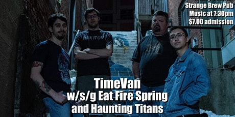 TimeVan w/s/g Eat Fire Spring and Haunting Titans tickets