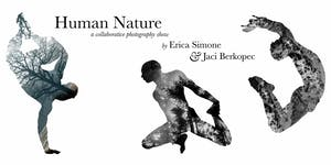 Human Nature: a collaboration between Erica Simone &...