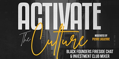 Activate the Culture: Black Founders Fireside Chat + Investment Club Mixer tickets