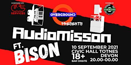 OverGround Presents - Audiomission Ft. Bison tickets