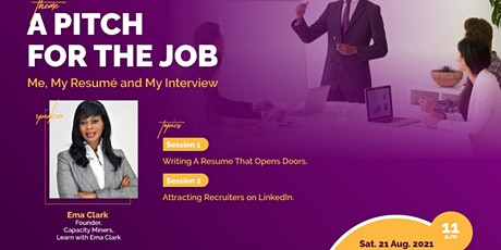 A PITCH FOR THE JOB: ME, MY RESUME & MY INTERVIEW tickets
