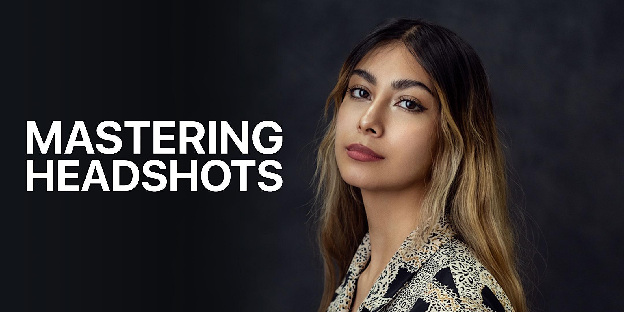 Mastering Headshots