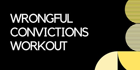 Wrongful Convictions Workout tickets