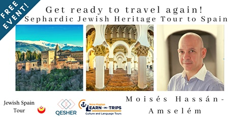 Get ready to travel again: Sephardic Jewish Heritage Tour to Spain tickets