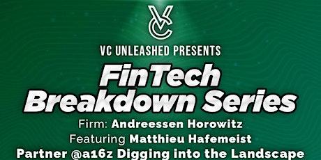FinTech Breakdown Series: Matthieu Hafemeist, a16z Digs Into the Landscape tickets