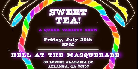 SWEET TEA! A Queer Variety Show tickets