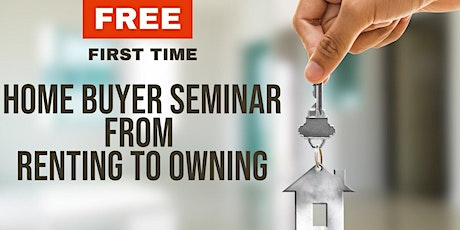 Home Buyer Seminar: From Renting to Owning tickets