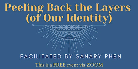 Peeling Back the Layers (of Our Identity) tickets