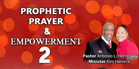 """""""Prophetic Prayer & Empowerment""""  2 Conference tickets"""
