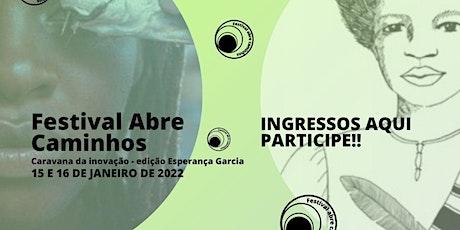 Festival Abre Caminhos - edição Esperança Garcia ingressos
