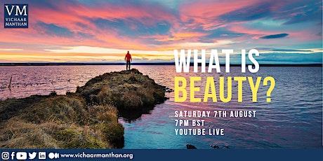 What is Beauty? biglietti