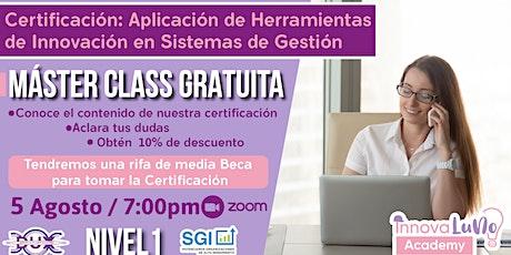MASTER CLASS CERTIFICACIÓN: APLICACIÓN DE HERRAMIENTAS DE INNOVACIÓN boletos