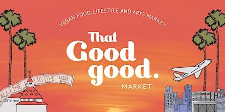 That Good Good Market - Vegan Food, Lifestyle and Arts Market tickets