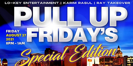 Pull Up Friday's (Special Edition) tickets
