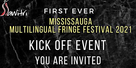 Mississauga Multilingual Fringe Festival - Kick Off tickets