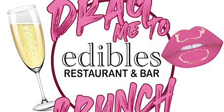 Edibles Restaurant's Drag Me To Brunch tickets
