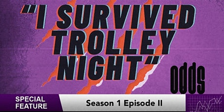 """""""I SURVIVIED TROLLEY NIGHT"""":  THE SEQUEL tickets"""