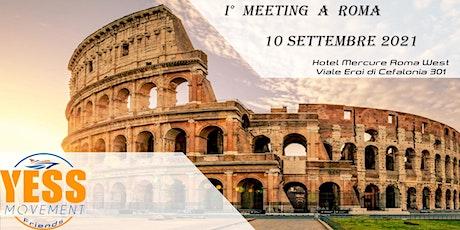 1° meeting YESS MOVEMENT FRIENDS -ROMA biglietti