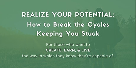 Realize Your Potential: How to Break the Cycles Keeping You Stuck tickets