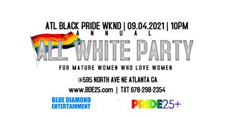 ANNUAL ALL WHITE PARTY - FOR MATURE WOMEN WHO LOVE WOMEN - ATL PRIDE WKND tickets