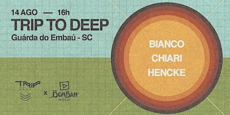 Trip to Deep // Guarda do Embaú ingressos