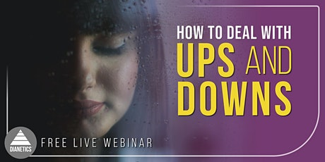 How To Deal With Ups & Downs | Free Live Webinar tickets