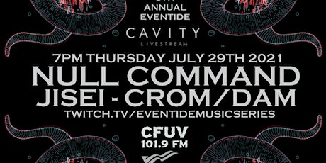 CAVITY & Eventide Music Series presents JISEI, CROM/DAM, and NULL COMMAND tickets