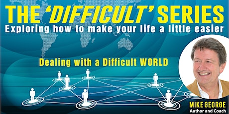 Free Online Talk Series: The Difficult Series with Mike George tickets