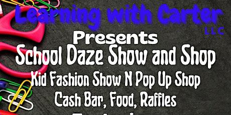 School Daze Show N Shop: Fashion Show and Pop Up Shop tickets