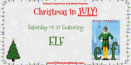 Saturday Drive In Movie Nights | Christmas In July Featuring ELF tickets