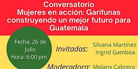 """Conversatorio """"Mujeres en Acción: Garífunas construyendo un mejor futuro"""" entradas"""